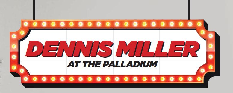 Dennis Miller at The Palladium